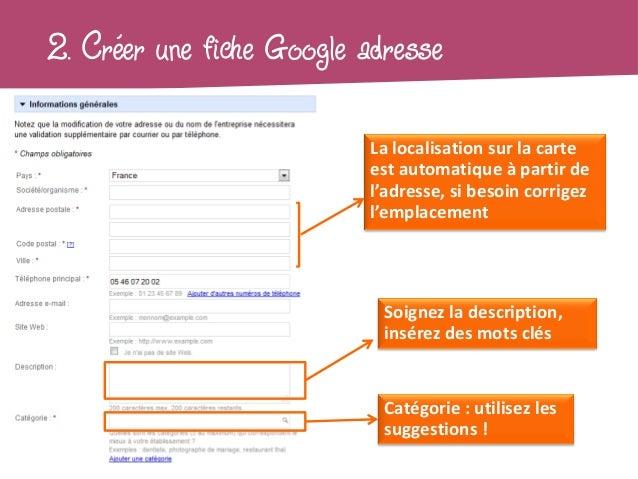 2. Créer une fiche Google adresse                          La localisation sur la carte                          est autom...