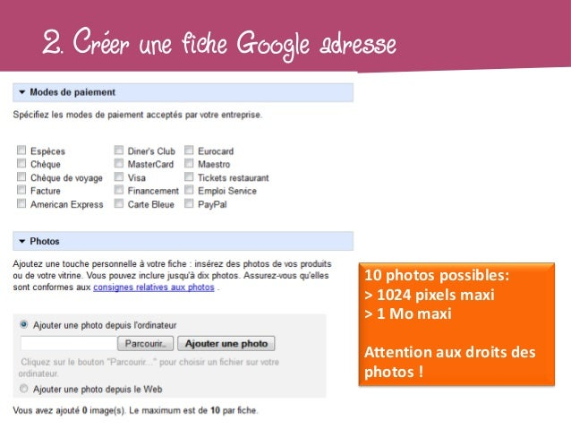 2. Créer une fiche Google adresse                              10 photos possibles:                              > 1024 pi...