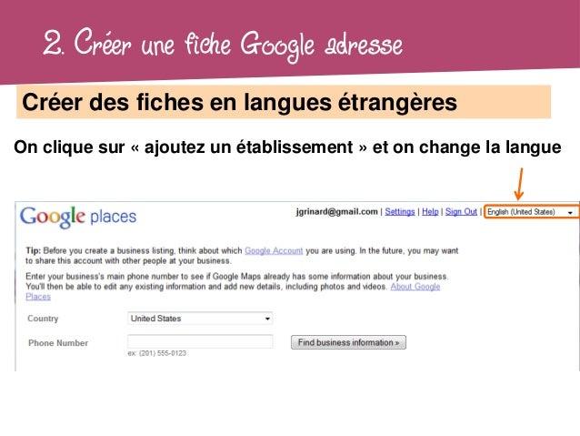 2. Créer une fiche Google adresseCréer des fiches en langues étrangèresOn clique sur « ajoutez un établissement » et on ch...