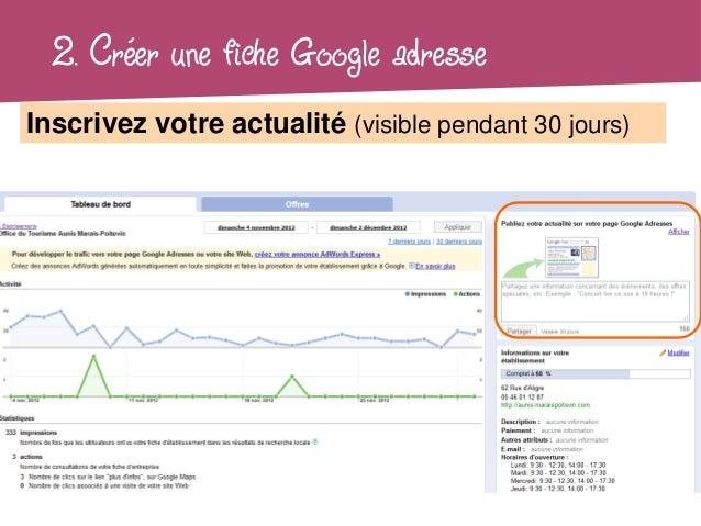 2. Créer une fiche Google adresseInscrivez votre actualité (visible pendant 30 jours)