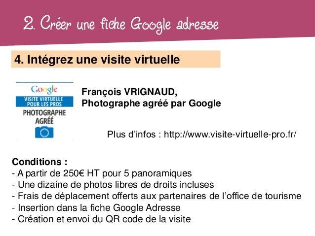 2. Créer une fiche Google adresse4. Intégrez une visite virtuelle                François VRIGNAUD,                Photogr...