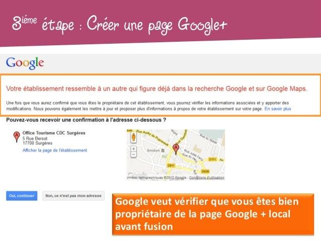 3iéme   étape : Créer une page Google+                   Google veut vérifier que vous êtes bien                   proprié...
