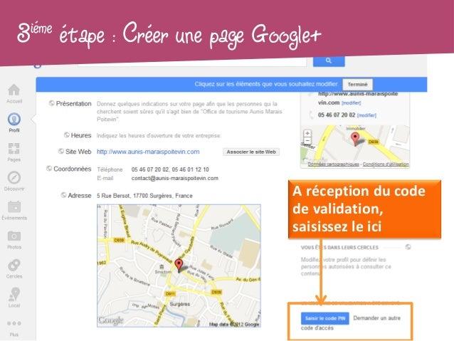 3iéme   étape : Créer une page Google+                                  A réception du code                               ...