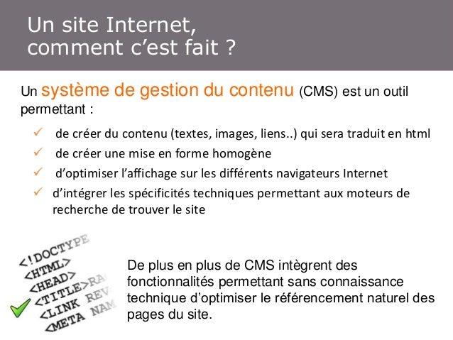 Un site Internet, Un site Internet, comment c'est fait ? c'est fait ! Un système permettant :      comment  de gestion...