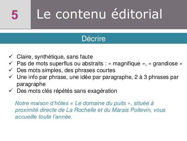 Le contenu éditorial Décrire      Claire, synthétique, sans faute Pas de mots superflus ou abstraits : « magnifique »,...