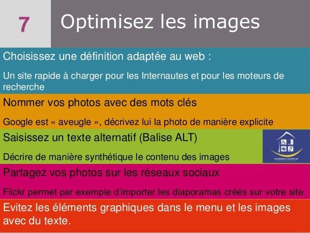 Optimisez les images Choisissez une définition adaptée au web : Un site rapide à charger pour les Internautes et pour les ...