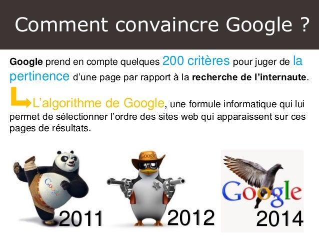 Comment convaincre Google ? Google prend en compte quelques 200 critères pour juger de la pertinence d'une page par rappor...