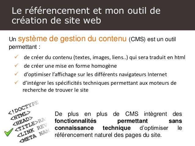 Un site Internet, comment c'est fait ! Un système de gestion du contenu (CMS) est un outil permettant :  de créer du cont...