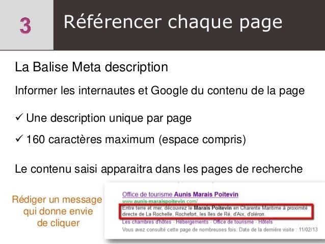 Référencer chaque page La Balise Meta description Informer les internautes et Google du contenu de la page  Une descripti...