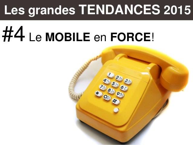 Les grandes TENDANCES 2015 #4 Le MOBILE en FORCE!