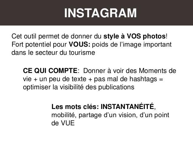 INSTAGRAM Cet outil permet de donner du style à VOS photos! Fort potentiel pour VOUS: poids de l'image important dans le s...