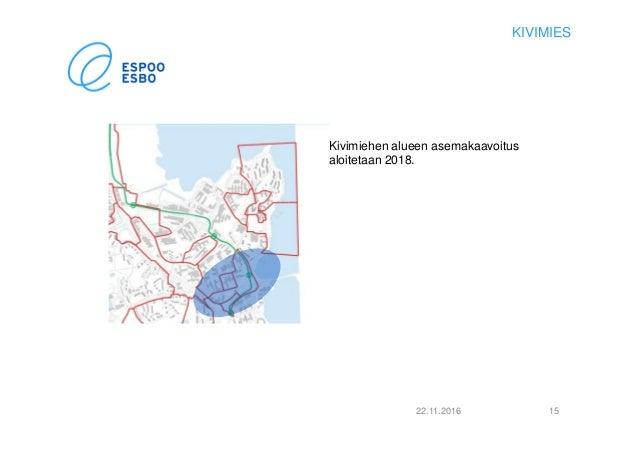22.11.2016 15 Kivimiehen alueen asemakaavoitus aloitetaan 2018. KIVIMIES