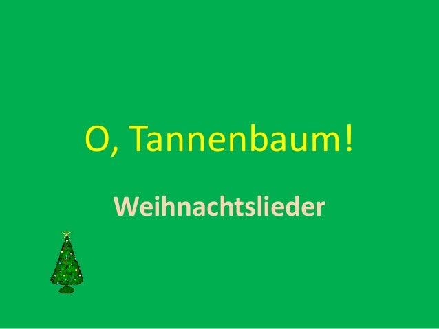 O, Tannenbaum! Weihnachtslieder