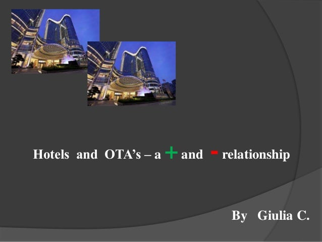 Hotels and OTA's – a +and -relationship By Giulia C.