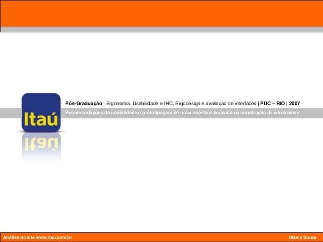 Pós-Graduação | Ergonomia, Usabilidade e IHC, Ergodesign e avaliação de interfaces | PUC – RIO Análise do site www.itau.co...