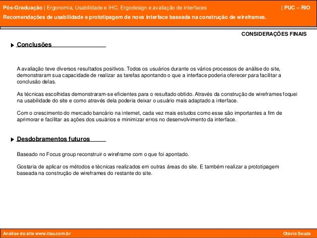 Pós-Graduação   Ergonomia, Usabilidade e IHC, Ergodesign e avaliação de interfaces   PUC – RIO Análise do site www.itau.co...
