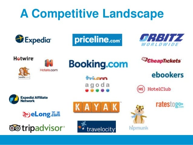 competitive landscape of online travel Competitive advantage as we know it, has changed to stay relevant in today's constantly changing competitive landscape requires the capacity to continually learn, evolve and grow into a better.