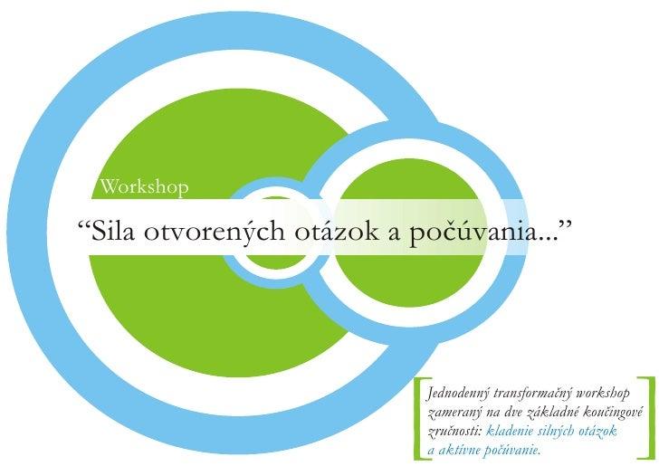 """Workshop  """"Sila otvorených otázok a počúvania...""""                              [ Jednodenný transformačný workshop        ..."""
