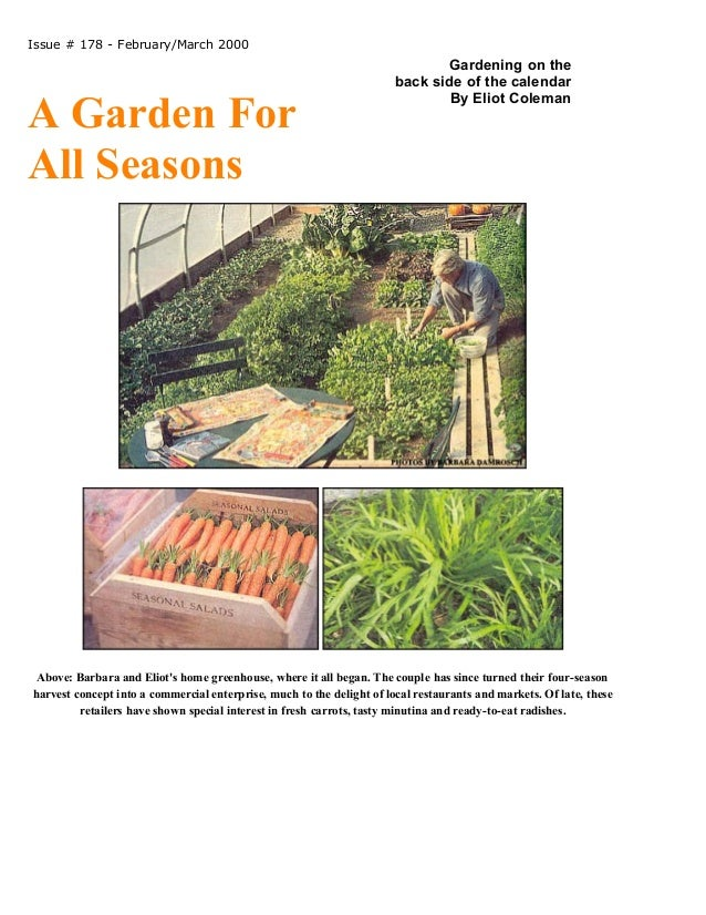 Issue # 178 - February/March 2000  A Garden For All Seasons  Gardening on the back side of the calendar By Eliot Coleman  ...