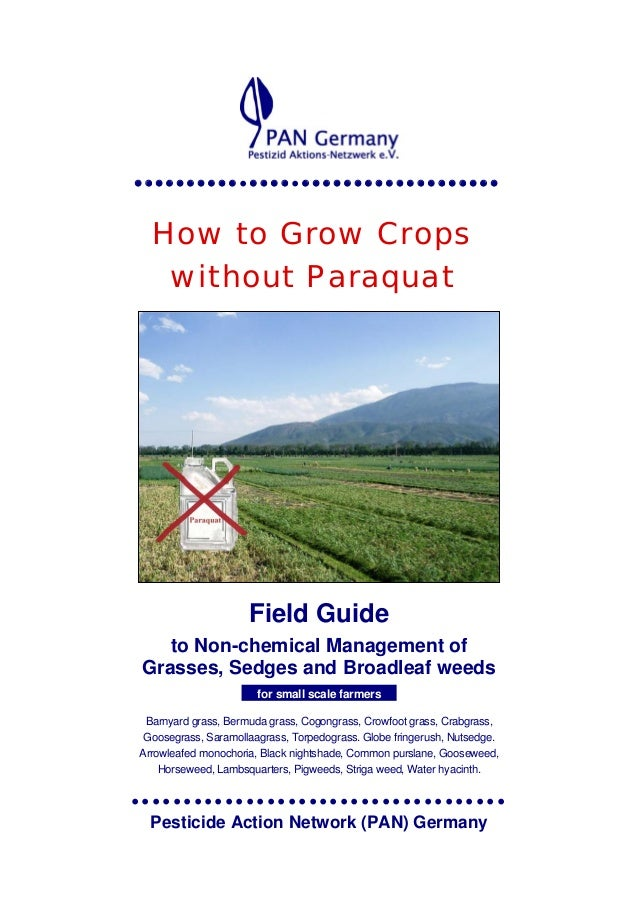 How to Grow Crops without Paraquat  Field Guide to Non-chemical Management of Grasses, Sedges and Broadleaf weeds for smal...