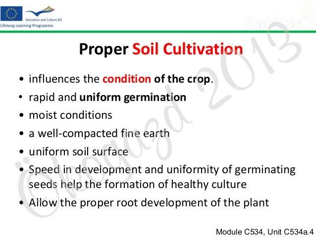 3 1 0  Proper Soil Cultivation • • • • • •  2 d  influences the condition of the crop. rapid and uniform germination moist...