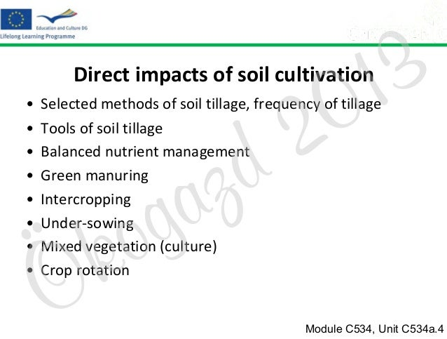 3 1 0  Direct impacts of soil cultivation • • • • • • • •  2 d  Selected methods of soil tillage, frequency of tillage Too...