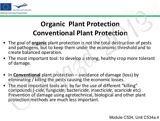 3 1 0  Organic Plant Protection Conventional Plant Protection  2 d  • The goal of organic plant protection is not the tota...