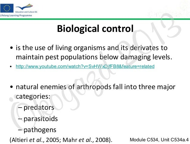 Biological control  2 d  3 1 0  • is the use of living organisms and its derivates to maintain pest populations below dama...