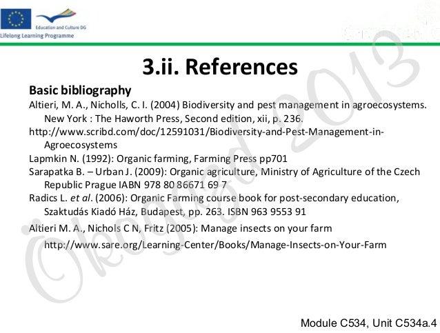 3.ii. References  2 d  Basic bibliography  3 1 0  Altieri, M. A., Nicholls, C. I. (2004) Biodiversity and pest management ...
