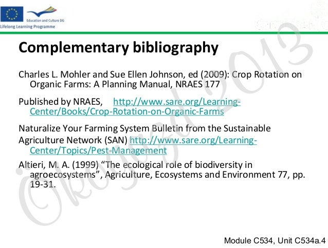 Complementary bibliography  2 d  3 1 0  Charles L. Mohler and Sue Ellen Johnson, ed (2009): Crop Rotation on Organic Farms...