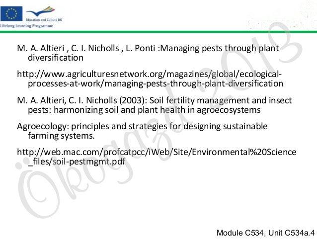 3 1 0  M. A. Altieri , C. I. Nicholls , L. Ponti :Managing pests through plant diversification  2 d  http://www.agricultur...
