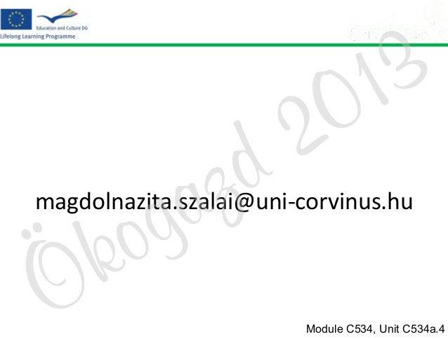 o k  z a g  2 d  3 1 0  magdolnazita.szalai@uni-corvinus.hu  Ö  Module C534, Unit C534a.4