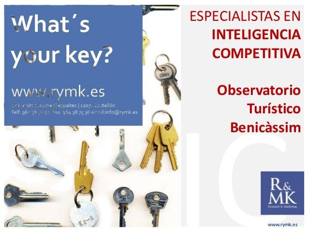 www.rymk.es ESPECIALISTAS EN INTELIGENCIA COMPETITIVA Observatorio Turístico Benicàssim