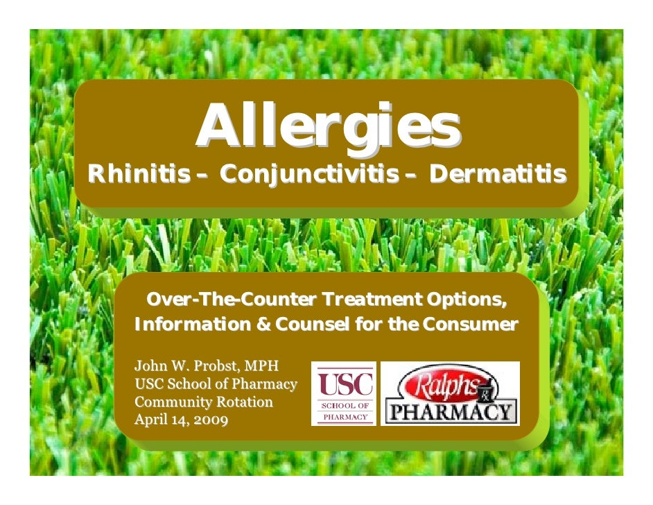 Allergies Rhinitis – Conjunctivitis – Dermatitis        Over-The-Counter Treatment Options,    Information & Counsel for t...