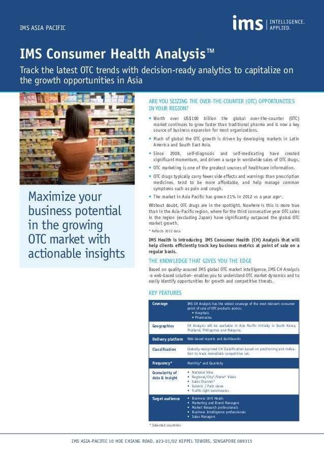 IMS ASIA PACIFICIMS Consumer Health Analysis™Track the latest OTC trends with decision-ready analytics to capitalize onthe...
