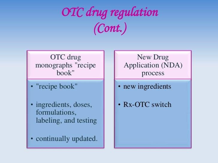 OTC regulation in UK• Medication will fall into one of three  categories:  1) Prescription Only Medication (POM)  2) Pharm...