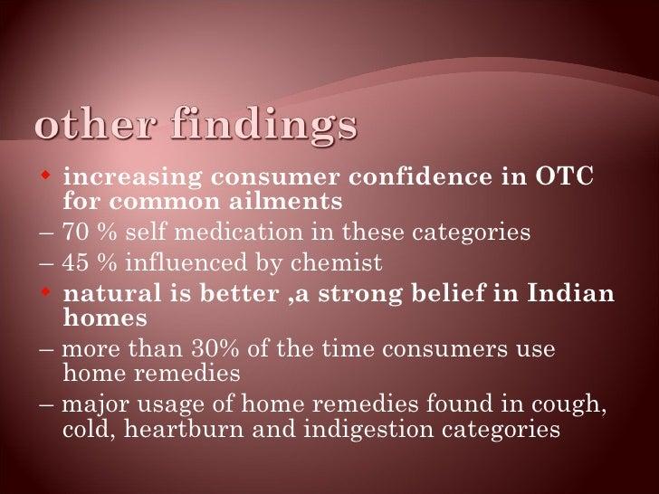 <ul><li>increasing consumer confidence in OTC for common ailments </li></ul><ul><li>–  70 % self medication in these categ...