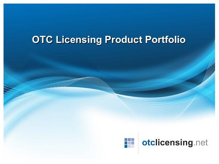 OTC Licensing Product Portfolio