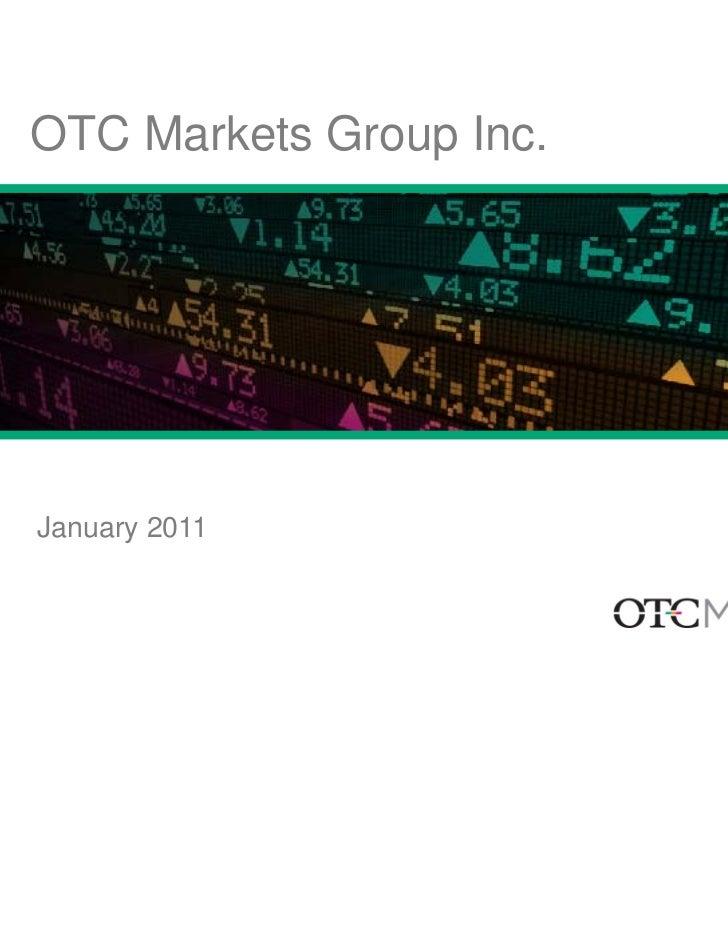 OTC Markets Group Inc.January 2011