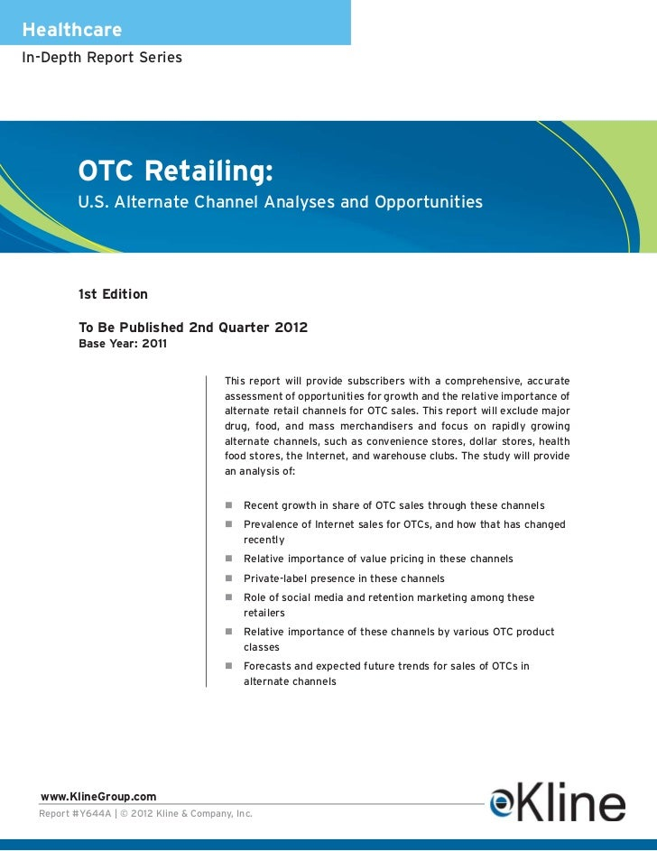 HealthcareIn-Depth Report Series          OTC Retailing:          U.S. Alternate Channel Analyses and Opportunities       ...