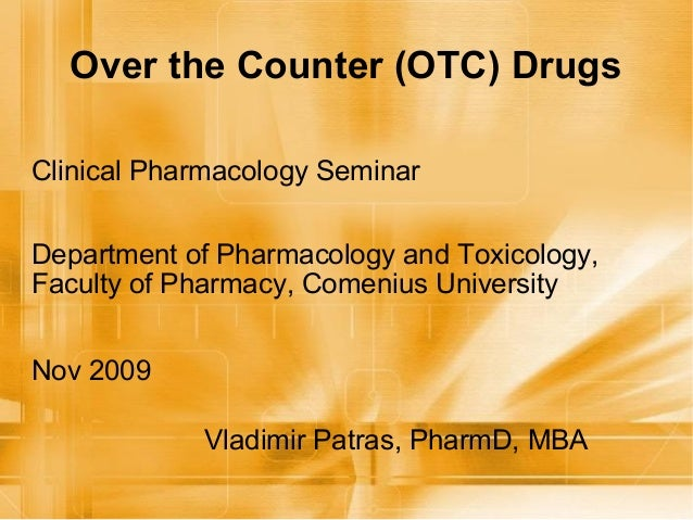 Over the Counter (OTC) DrugsClinical Pharmacology SeminarDepartment of Pharmacology and Toxicology,Faculty of Pharmacy, Co...