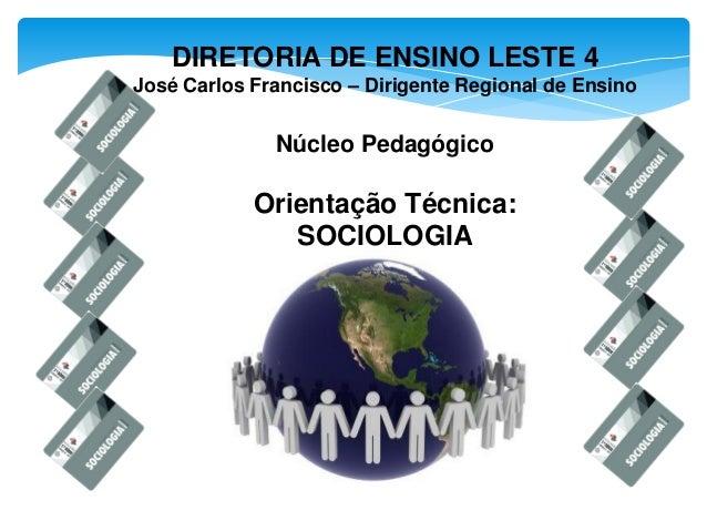 DIRETORIA DE ENSINO LESTE 4José Carlos Francisco – Dirigente Regional de Ensino              Núcleo Pedagógico            ...