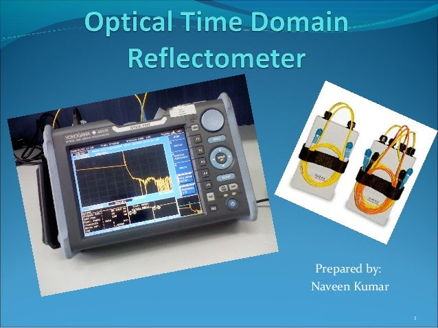 Time Domain Reflectometer : Optical time domain reflectometer