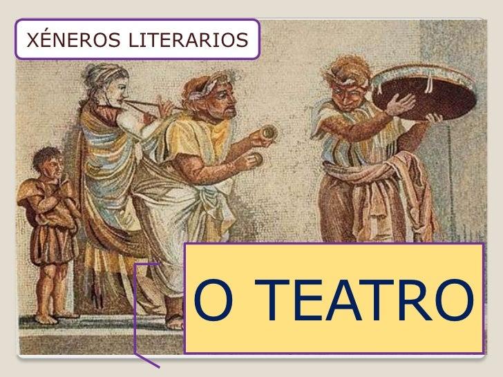 XÉNEROS LITERARIOS<br />O TEATRO<br />