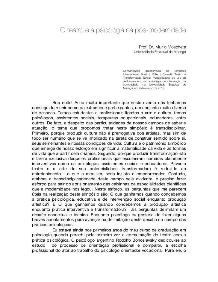 O teatro e a psicologia na pós-modernidade                                                          Prof. Dr. Murilo Mosch...