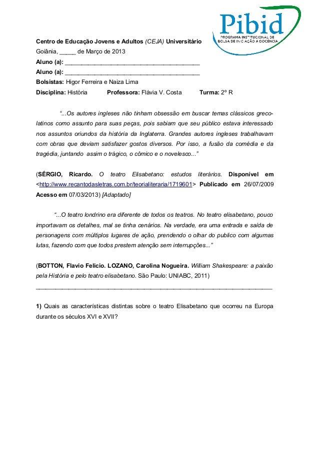 Centro de Educação Jovens e Adultos (CEJA) UniversitárioGoiânia, _____ de Março de 2013Aluno (a): ________________________...