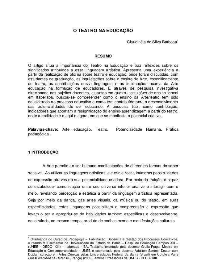 O TEATRO NA EDUCAÇÃO                                                               Claudinéia da Silva Barbosa1           ...