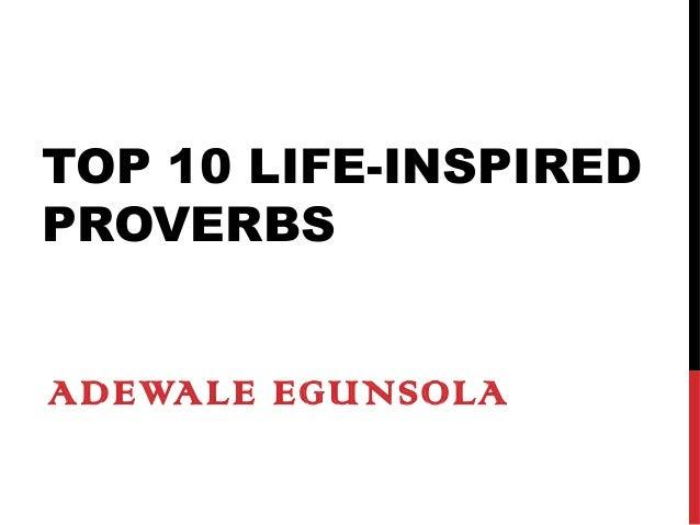 TOP 10 LIFE-INSPIRED  PROVERBS  ADEWALE EGUNSOLA