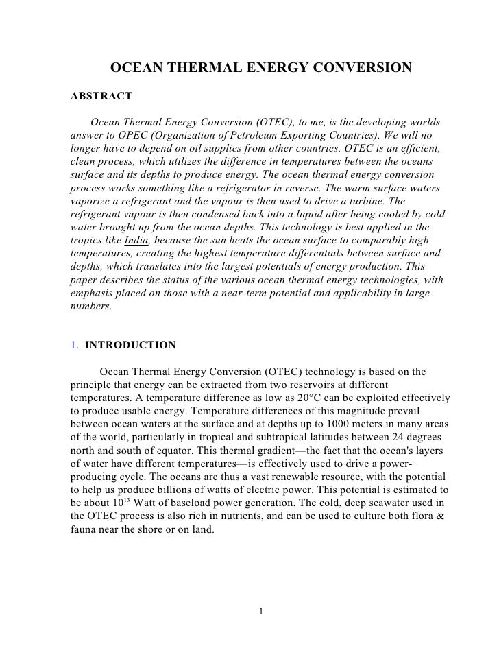 OCEAN THERMAL ENERGY CONVERSIONABSTRACT     Ocean Thermal Energy Conversion (OTEC), to me, is the developing worldsanswer ...