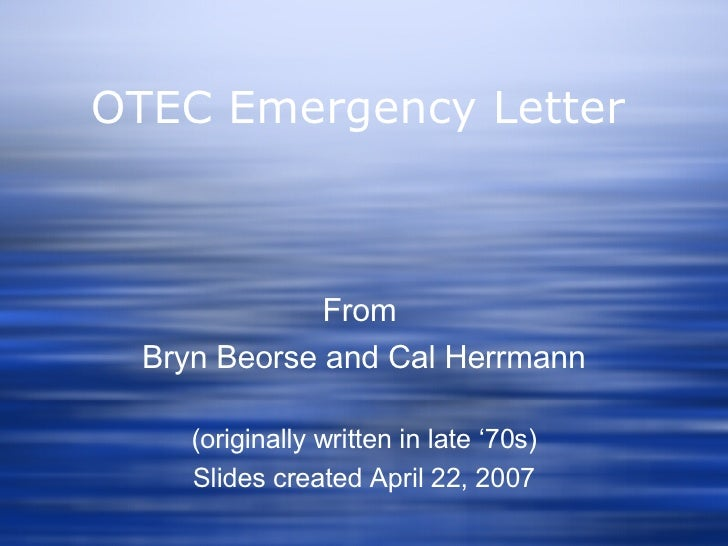 OTEC Emergency Letter From  Bryn Beorse and Cal Herrmann (originally written in late '70s) Slides created April 22, 2007
